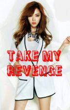 Take My Revenge (ON HOLD) by razelgraceh