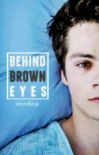 Behind Brown Eyes ➸ sterek version by sterekt91