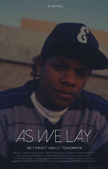 As We Lay · Eazy-E