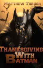 Thanksgiving with Batman by genk01