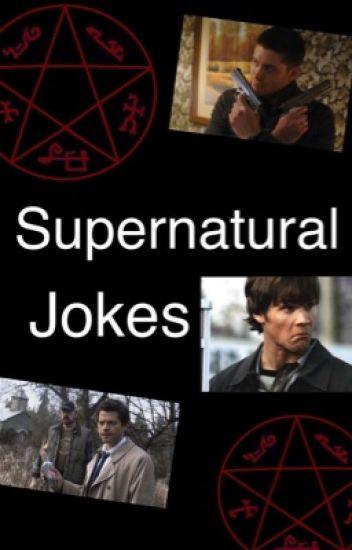 Supernatural Jokes [Completed]