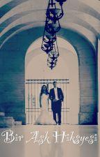 Bir Aşk Hikayesi by EfeErdal5