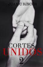 Cortes Unidos [Libro #2] by JCRincon
