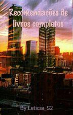 Recomendações de Livros Completos[EM PAUSA] by Leticia_S2