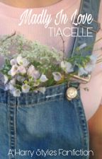 MADLY IN LOVE - H.S - HOT - BOOK 2 by tiacelle
