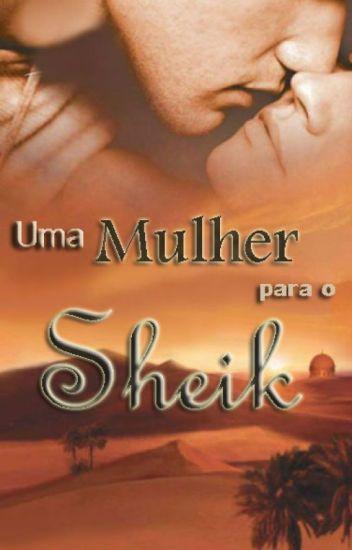 Uma mulher para o Sheik [COMPLETO]