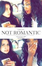 NOT ROMANTIC (Laurmani)  (Lauren X Normani) by LaurmaniQueen