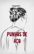 Punhos de Aço || L.S. by Tatapotter