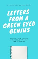 Letters From A Green Eyed Genius | #FREEYOURSTORY ✓ by ibreesmith