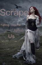 Scrape(#Wattys2016) by ArcticKaturn