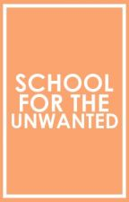 School for the Unwanted by ERINandIVY