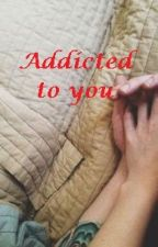 Addicted to you by iNggieside