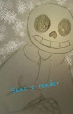 Sans x Reader by HarmonyPatterson