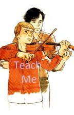 Teach Me by 1bluewriter1