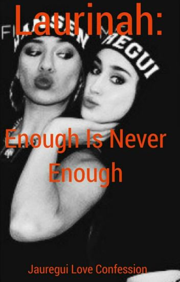 Laurinah: Enough Is Never Enough