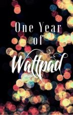 One Year of Wattpad by Smile_its_Ellie