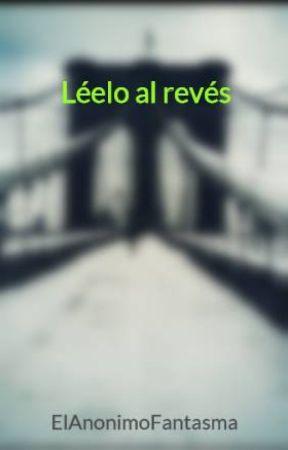 Léelo Al Revés Amor Ya Te Olvide Wattpad