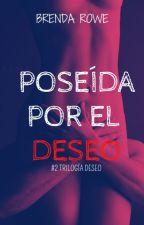 #2 Poseída por el Deseo by Brenda_Rowe