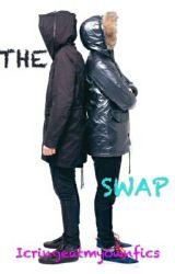 The Swap by Icringeatmyownfics