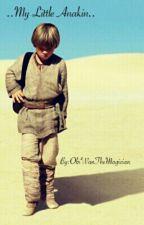 ..My Little Anakin..(AniObi) by ObiWanTheMagician