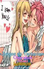 >>Juegos de Tentación<< (One-shot ·NaLu· Lemmon) by NekitaDragneel890