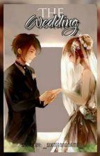 The Wedding (One Shot) by _Sixteennoname_
