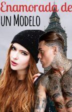 Enamorada De Un Modelo  by LatinGirlSwag_