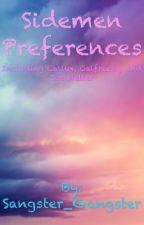 Sidemen Preferences  by Sangster_Gangster_
