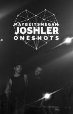 Joshler One Shots by whynotjoshler
