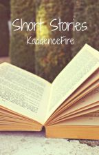 Short Stories by KaddenceFire