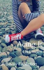 Acing It: A Savvy Fanfiction by Okamiden