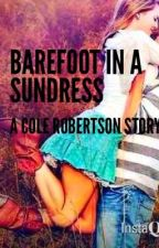 Barefoot In a Sundress (A Cole Robertson Story) by gracesoccer