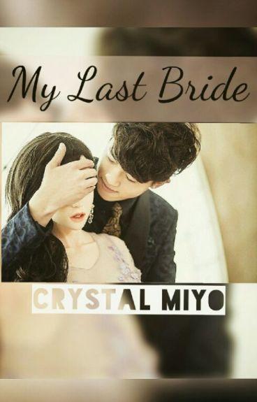 My Last Bride