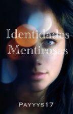 Identidades Mentirosas by Payyys17