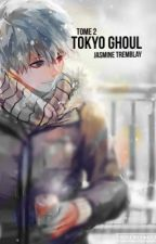 Tokyo Ghoul {Lente publication} by Jasmine_Tremblay