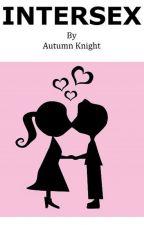 INTERSEX by AutumnKnightWrites