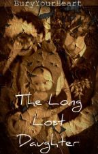 The Long Lost Daughter (Bandit Way fan-fiction) by BuryYourHeart