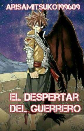 El Despertar Del Guerrero (Fairy Tail) by arisamitsuko199609