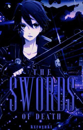 The Swords of Death (Kirito X Reader)
