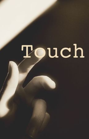 Touch by RoseyPoseRose