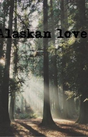 Alaska monsters love story - Chapter 11: going home - Wattpad