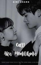 CALL!! Aku Memilihmu by AiniZhang194