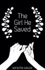 The Girl He Saved by saracha-sauce