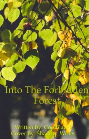 Into The Forbidden Forest by CoolBlaze1
