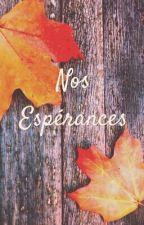 Nos Espérances by Shanonhope