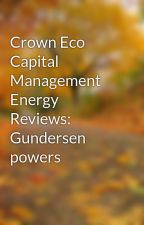 Crown Eco Capital Management Energy Reviews: Gundersen powers by facundoroman