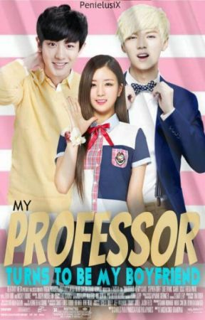My Professor turns to be My Boyfriend by PenielusiX