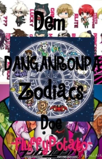 Dem DanganRonpa Zodiacs Doe
