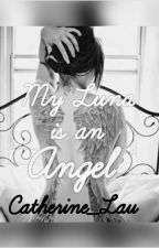 My Luna is an Angel✔ (COMPLETED AND SLOWLY EDITING) by Catherine_Lau