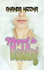 Trapped in Wedding (Wedding Series #1) by Niisaanindya0